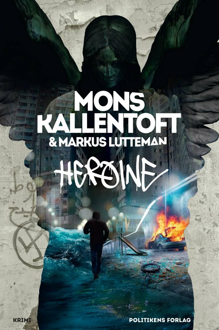 Heroine af Mons Kallentoft og Markus Lutteman