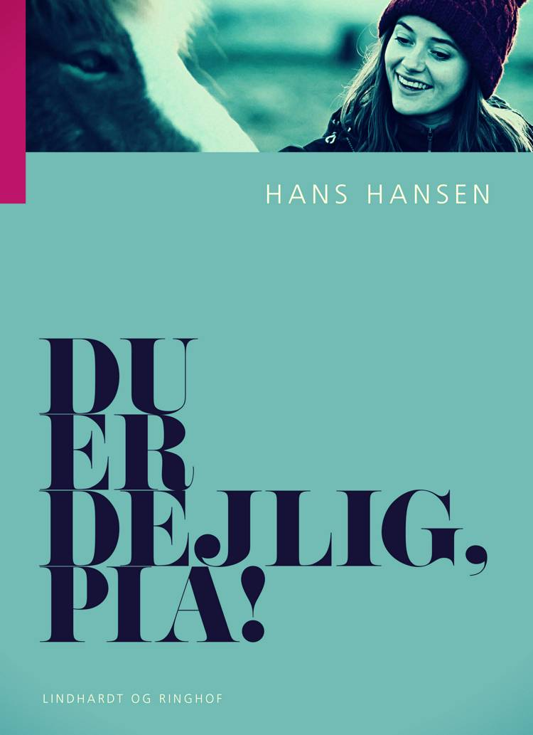 Du er dejlig, Pia! af Hans Hansen