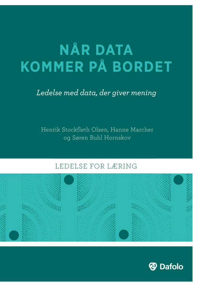 Når data kommer på bordet af Henrik Stockfleth Olsen, Hanne Marcher og Søren Buhl Hornskov