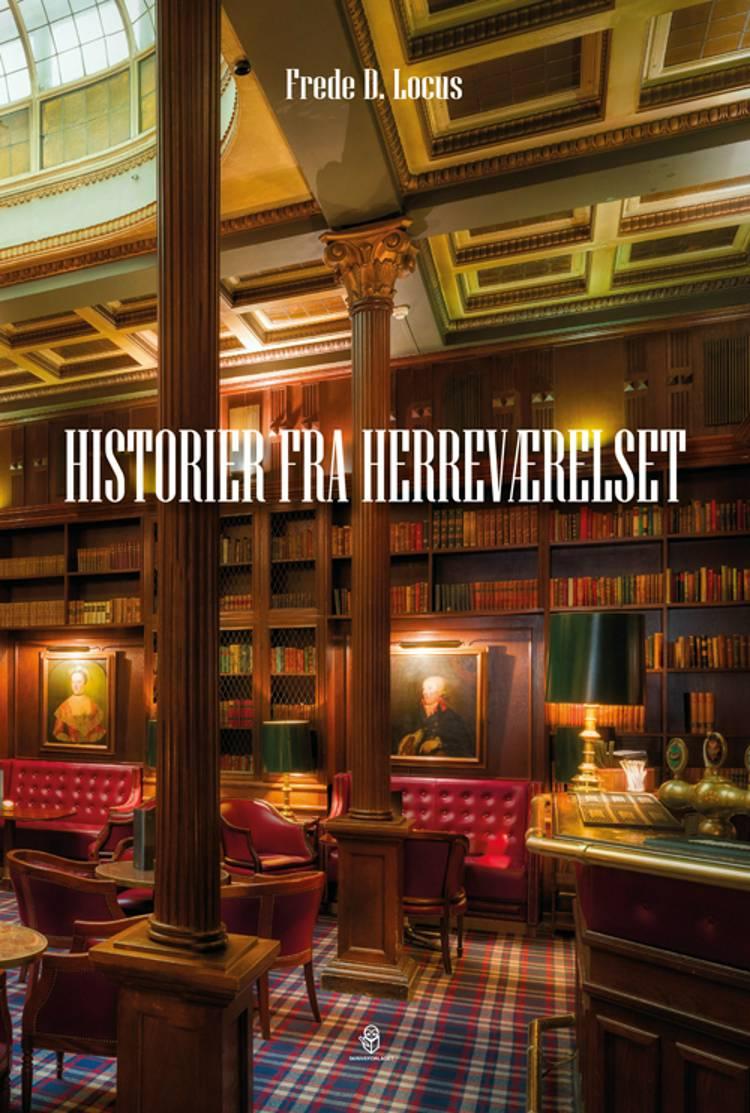 Historier fra herreværelset af Frede D. Locus
