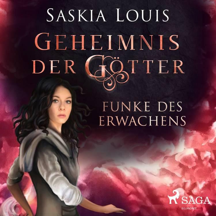 Geheimnis der Götter. Funke des Erwachens af Saskia Louis