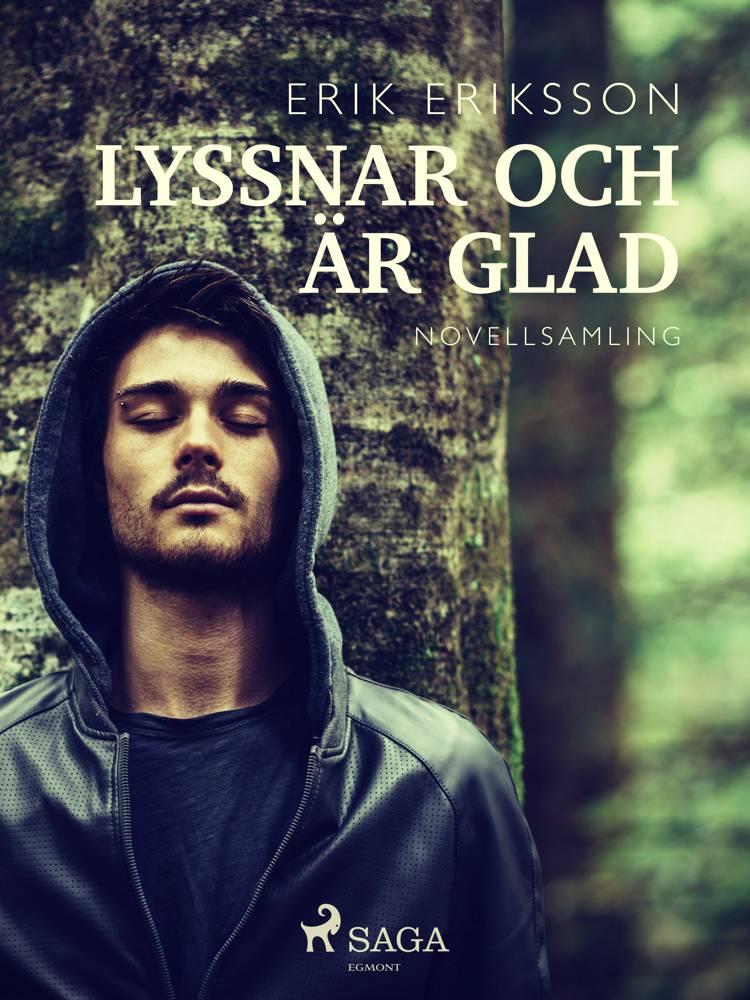 Lyssnar och är glad af Erik Eriksson