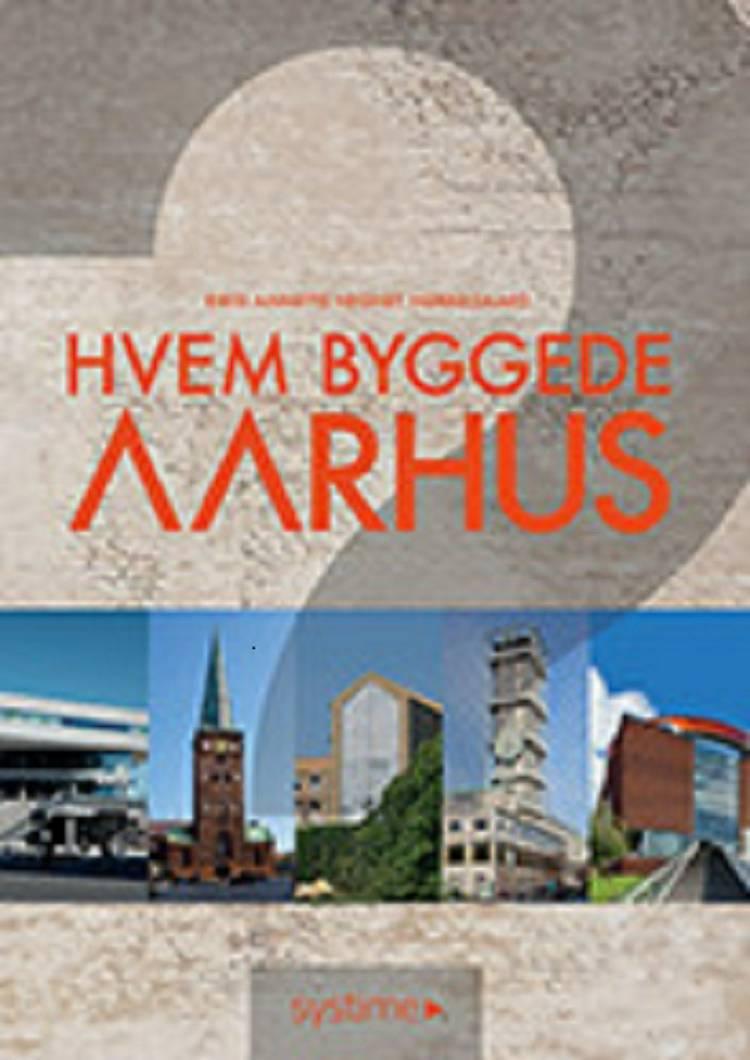 Hvem byggede Aarhus? af Birte Annette Hegnet Nørregaard