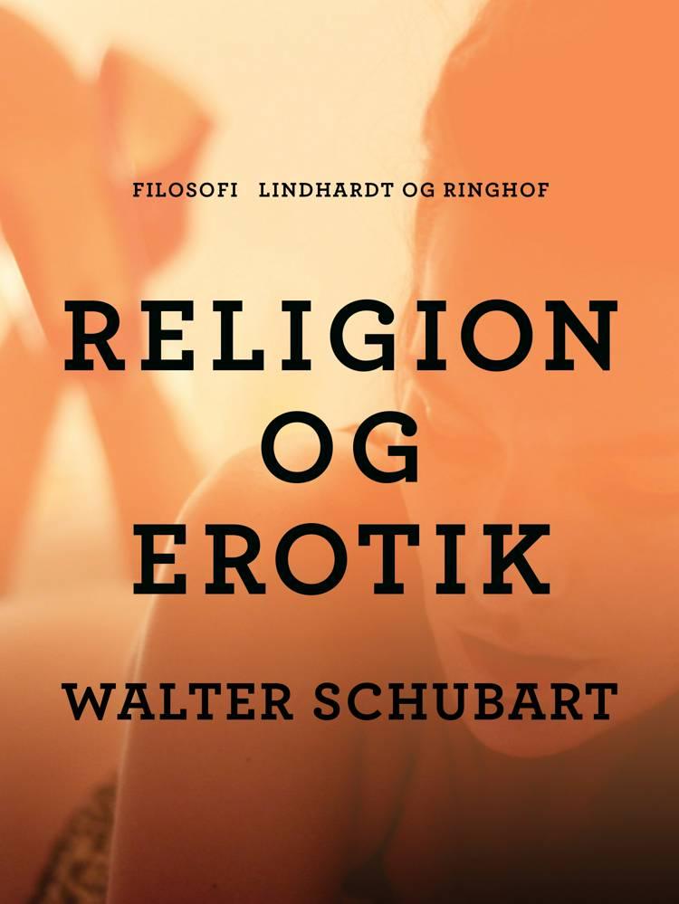 Religion og erotik af Walter Schubart