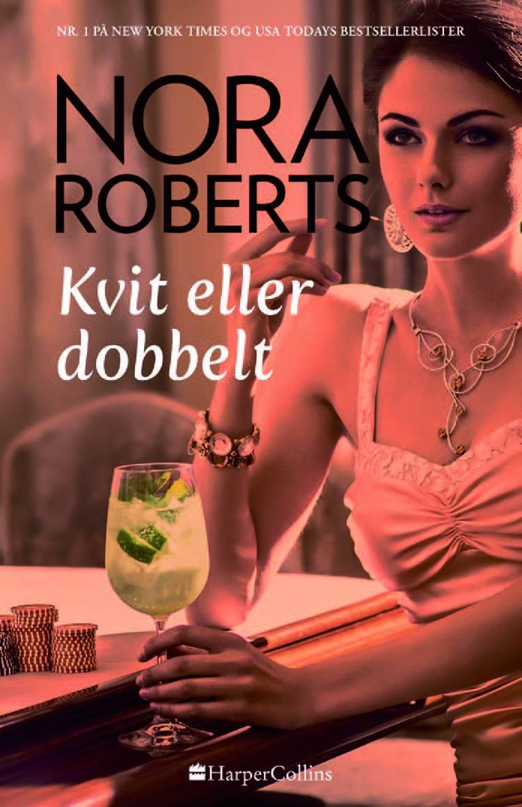 Kvit eller dobbelt af Nora Roberts