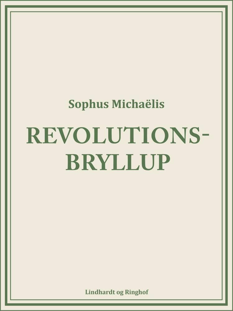 Revolutionsbryllup af Sophus Michaëlis