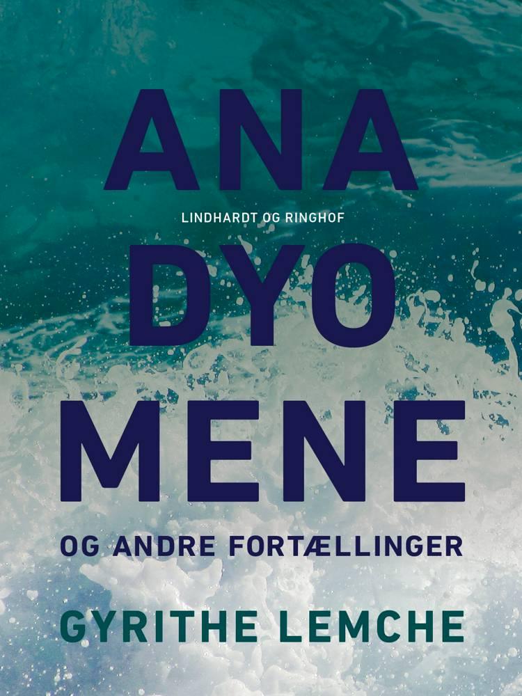 Anadyomene og andre fortællinger af Gyrithe Lemche