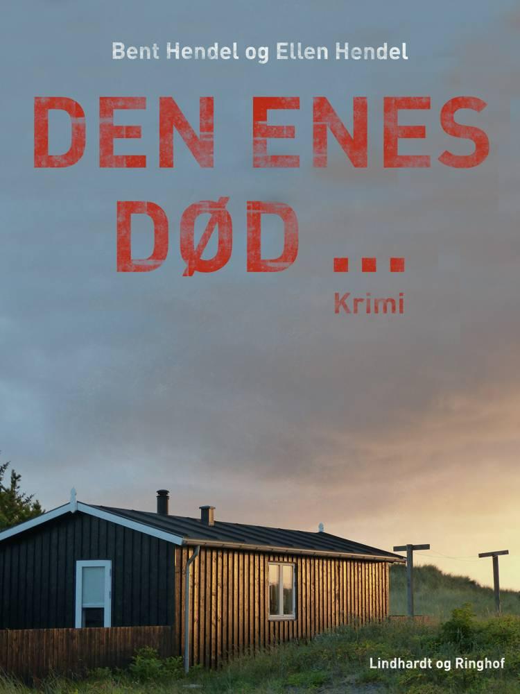 Den enes død… af Ellen Hendel og Bent Hendel