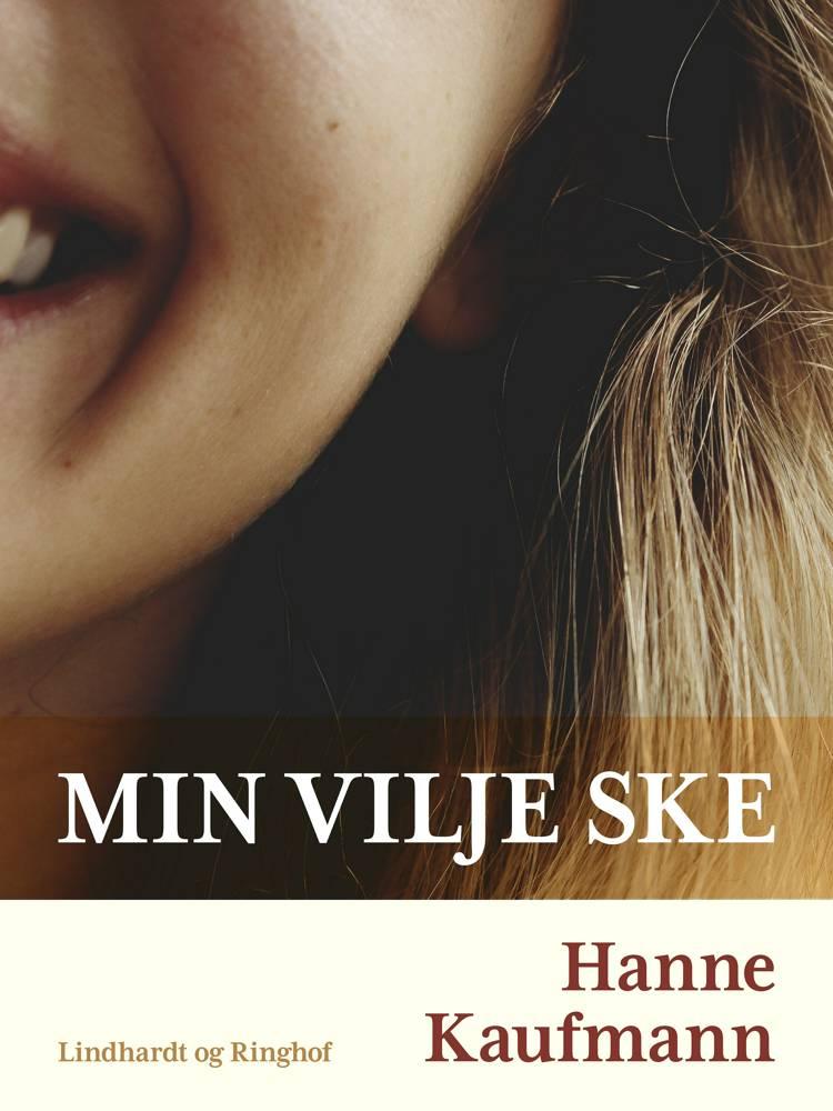 Min vilje ske af Hanne Kaufmann
