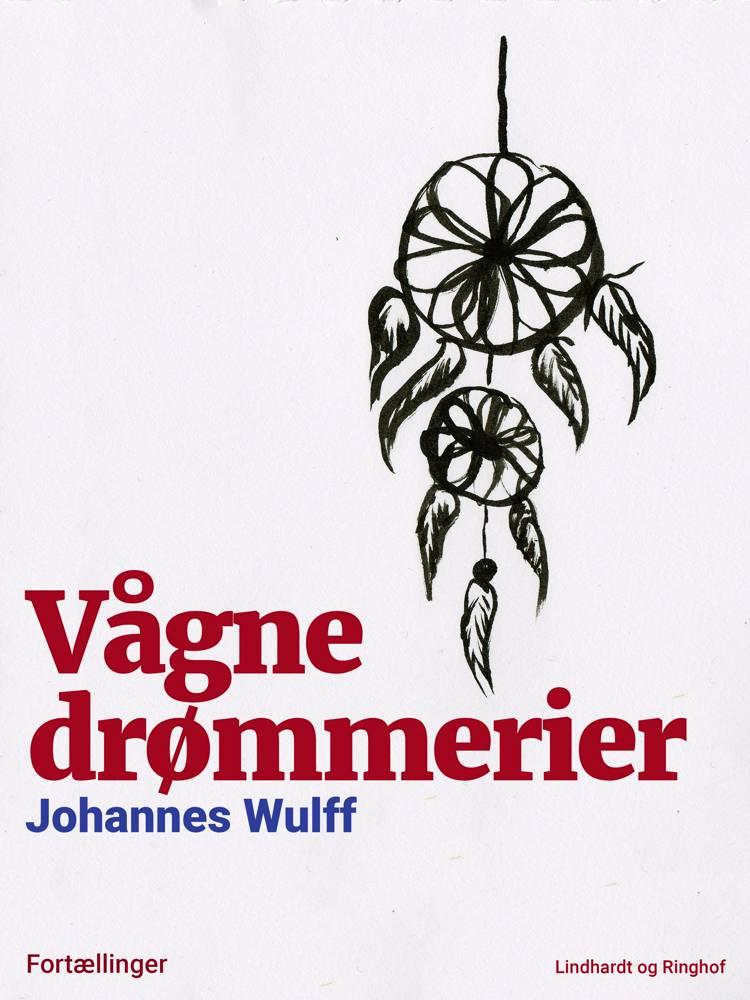Vågne drømmerier af Johannes Wulff