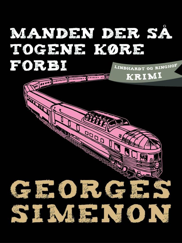 Manden der så togene køre forbi af Georges Simenon