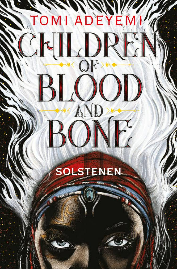 Children of blood and bone. Solstenen af Tomi Adeyemi