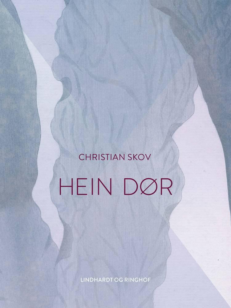 Hein dør af Christian Skov