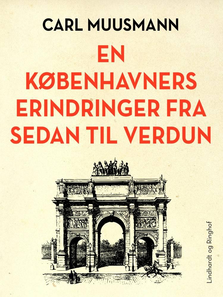 En Københavners erindringer fra Sedan til Verdun af Carl Muusmann