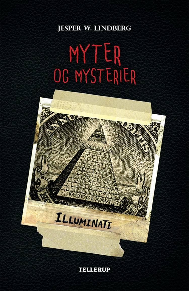 Myter og Mysterier #5: Illuminati af Jesper W. Lindberg
