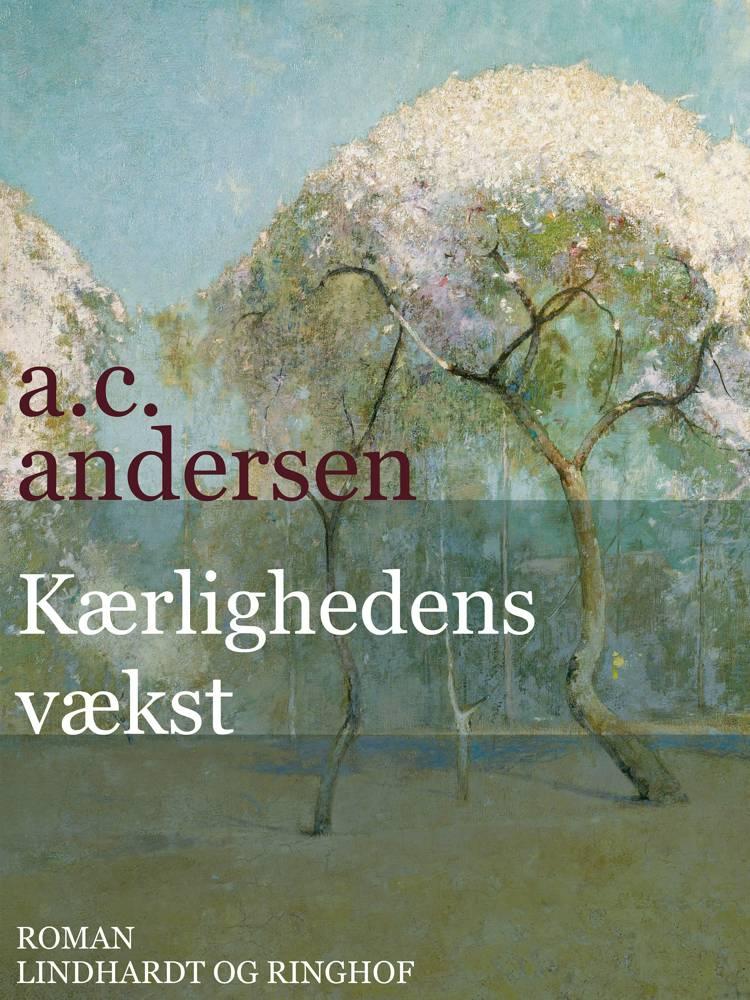 Kærlighedens vækst af A. C. Andersen og A.C. Andersen
