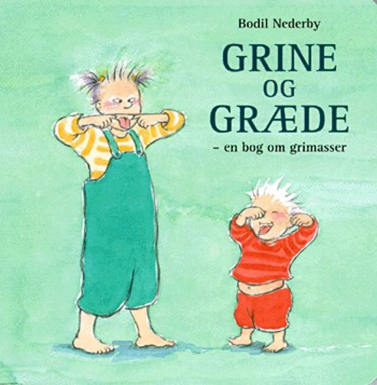 Grine og græde af Bodil Nederby
