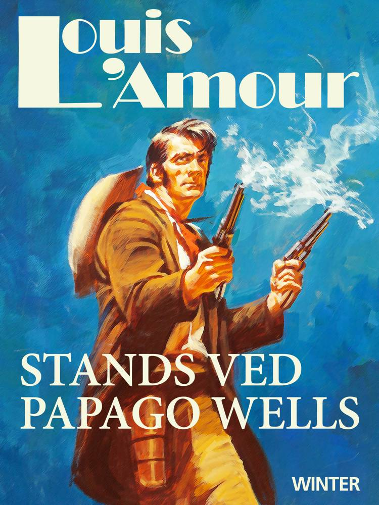 Stands ved Papago Wells af Louis L'amour
