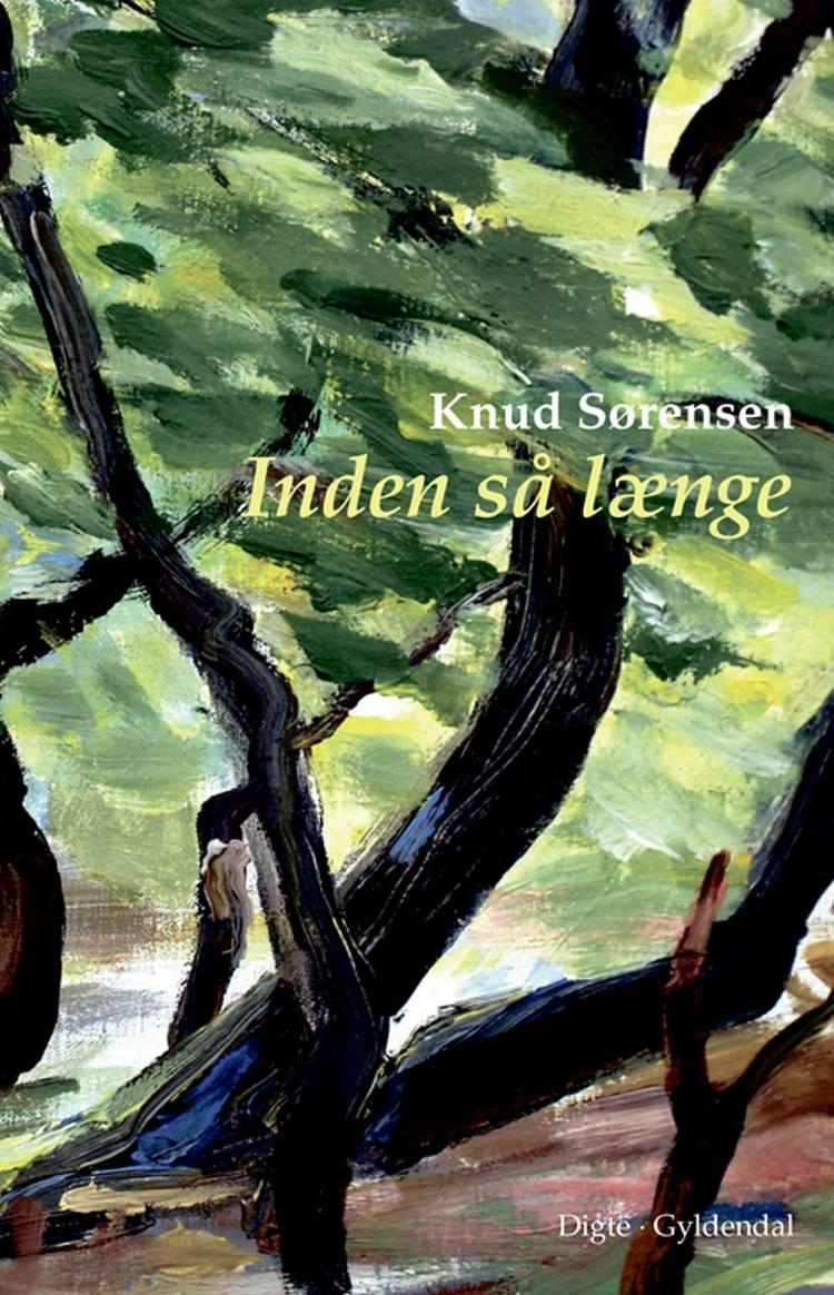 Inden så længe af Knud Sørensen