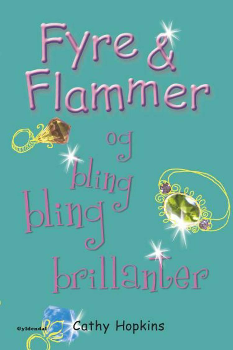 Fyre & Flammer 11 - og bling bling brillanter af Cathy Hopkins