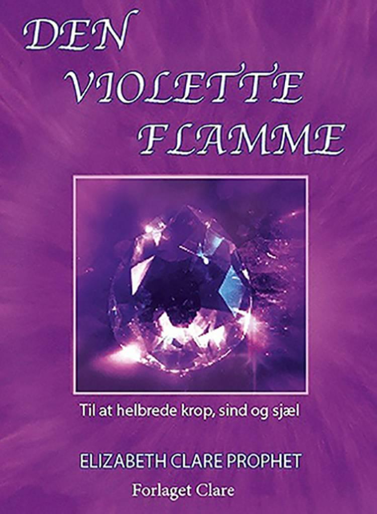 Den Violette Flamme af Elizabeth Clare Prophet