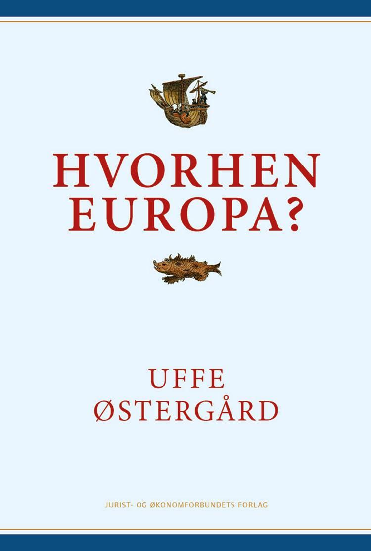 Hvorhen Europa? af Uffe Østergård