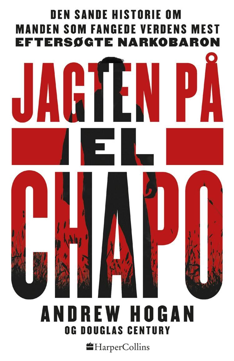 Jagten på El Chapo af Douglas Century og Andrew Hogan