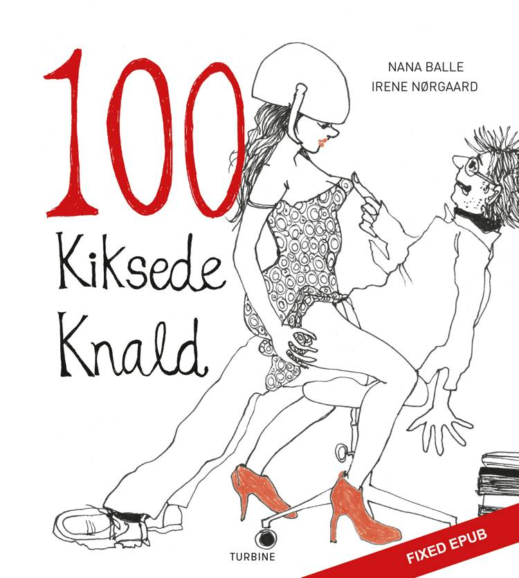 100 kiksede knald af Irene Nørgaard og Nana Balle