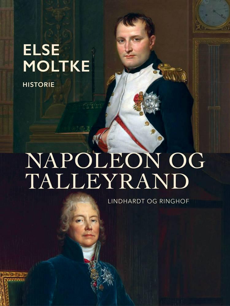Napoleon og Talleyrand af Else Moltke