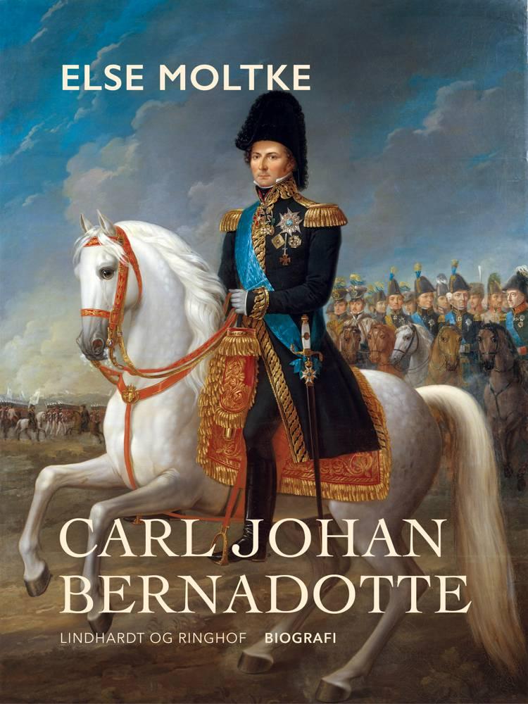 Carl Johan Bernadotte af Else Moltke