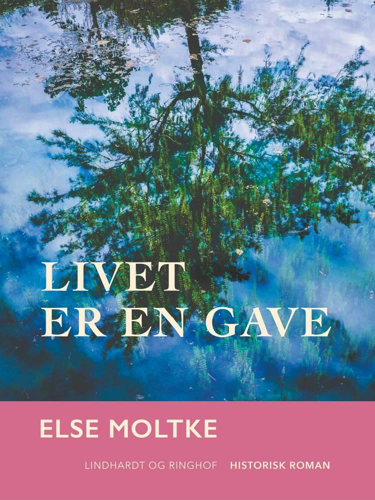 Livet er en gave af Else Moltke