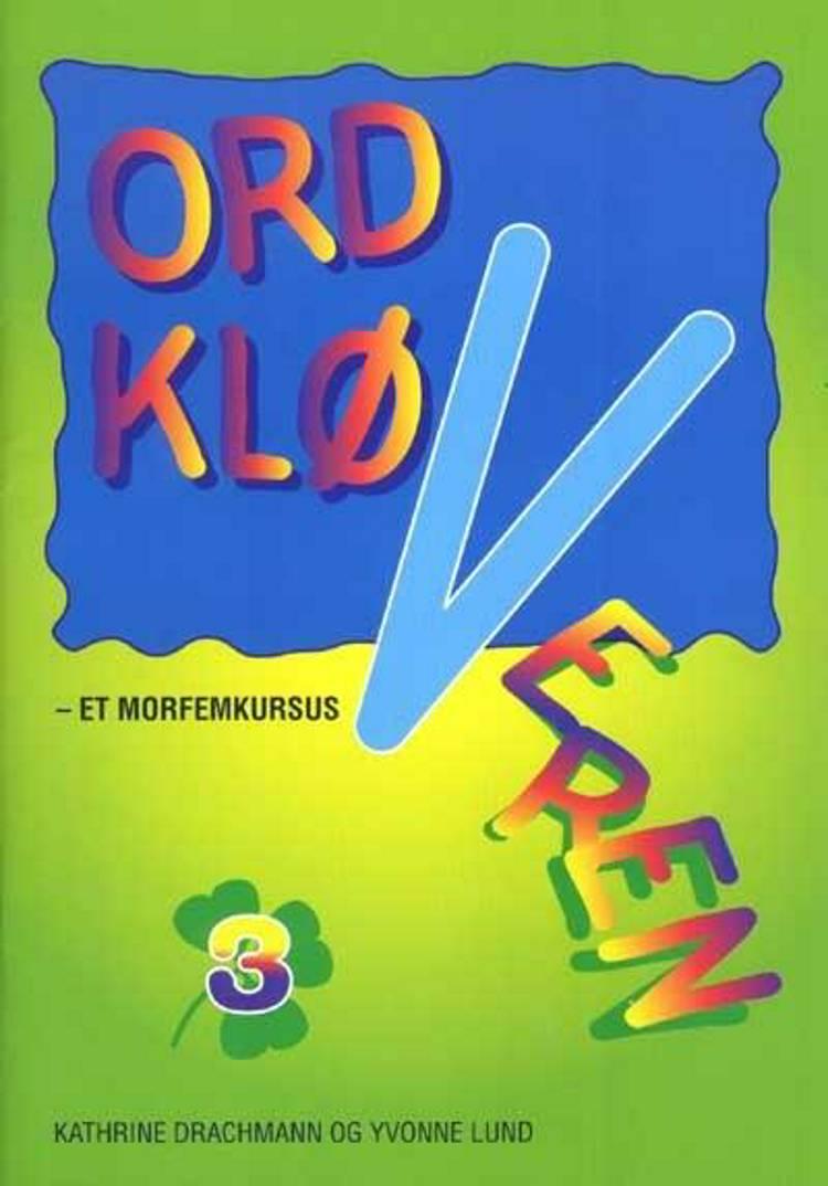 Ordkløveren af Yvonne Lund og Kathrine Drachmann
