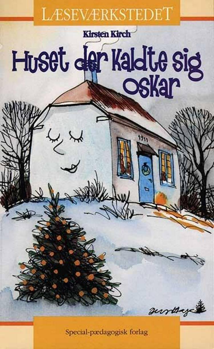 Huset der kaldte sig Oskar af Kirsten Kirch