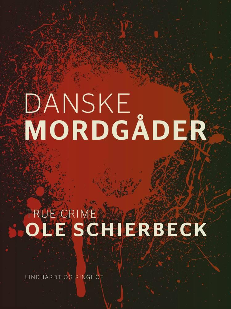 Danske mordgåder af Ole Schierbeck