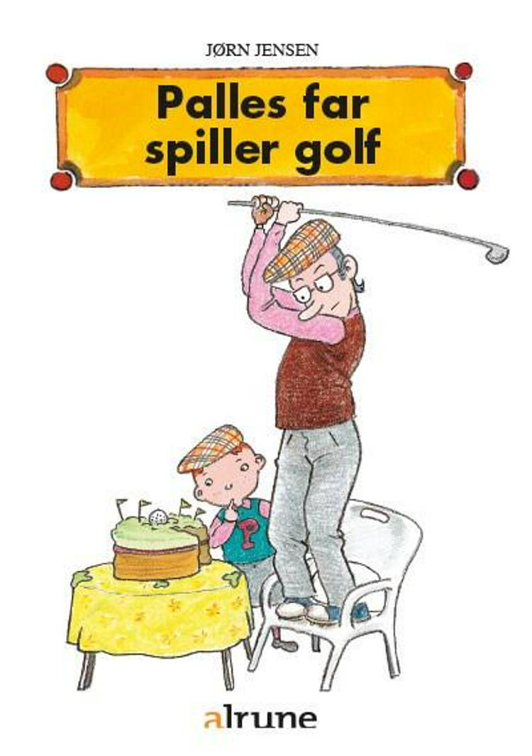 Palles far spiller golf af Jørn Jensen