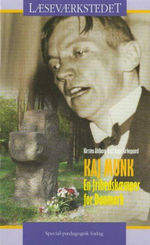 Kaj Munk af Kirsten Ahlburg og Karl Aage Kirkegaard