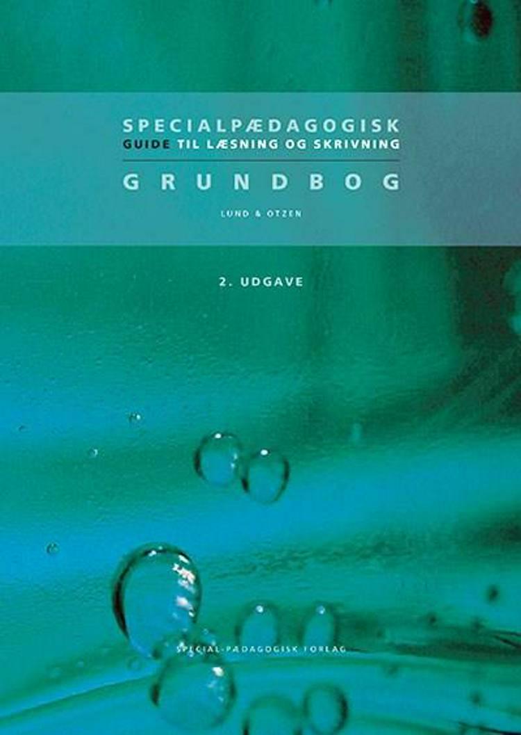 Specialpædagogisk guide til læsning og skrivning af Yvonne Lund, Elsebeth Otzen og Elsebeth Otzen og Yvonne Lund
