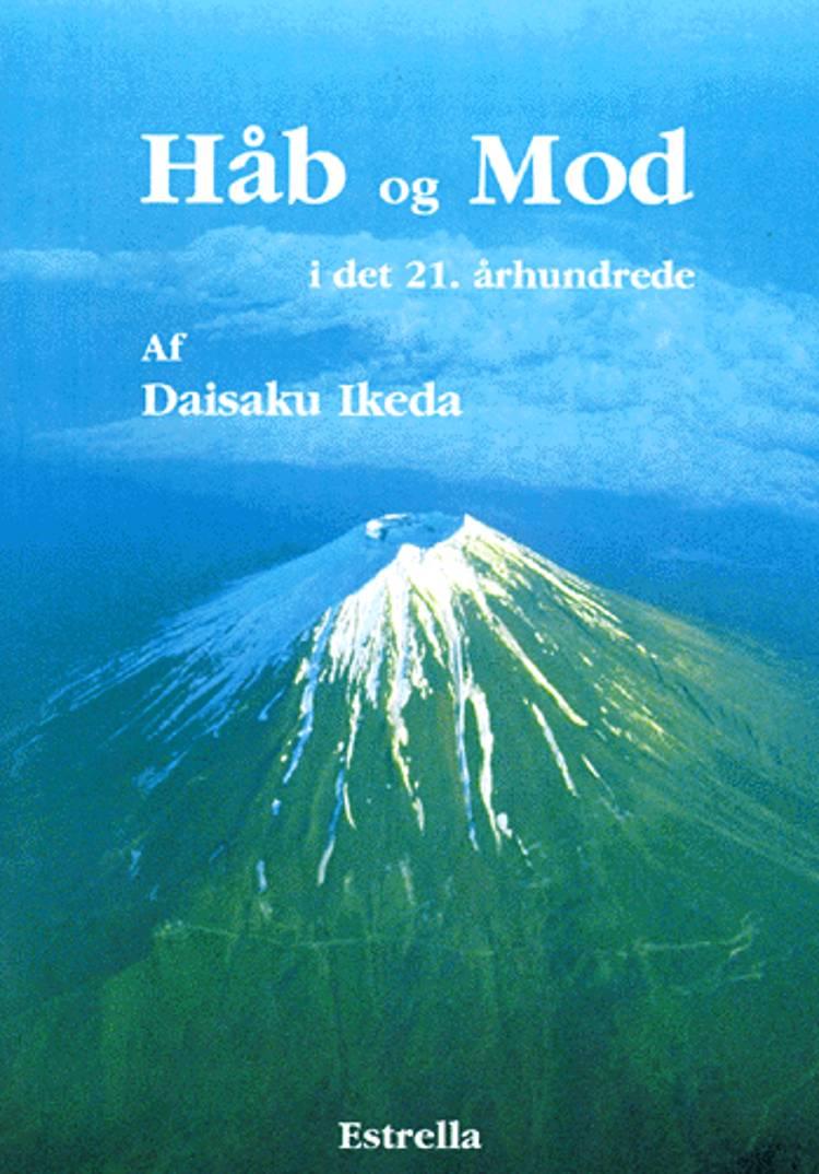 Håb og mod i det 21. århundrede af Daisaku Ikeda