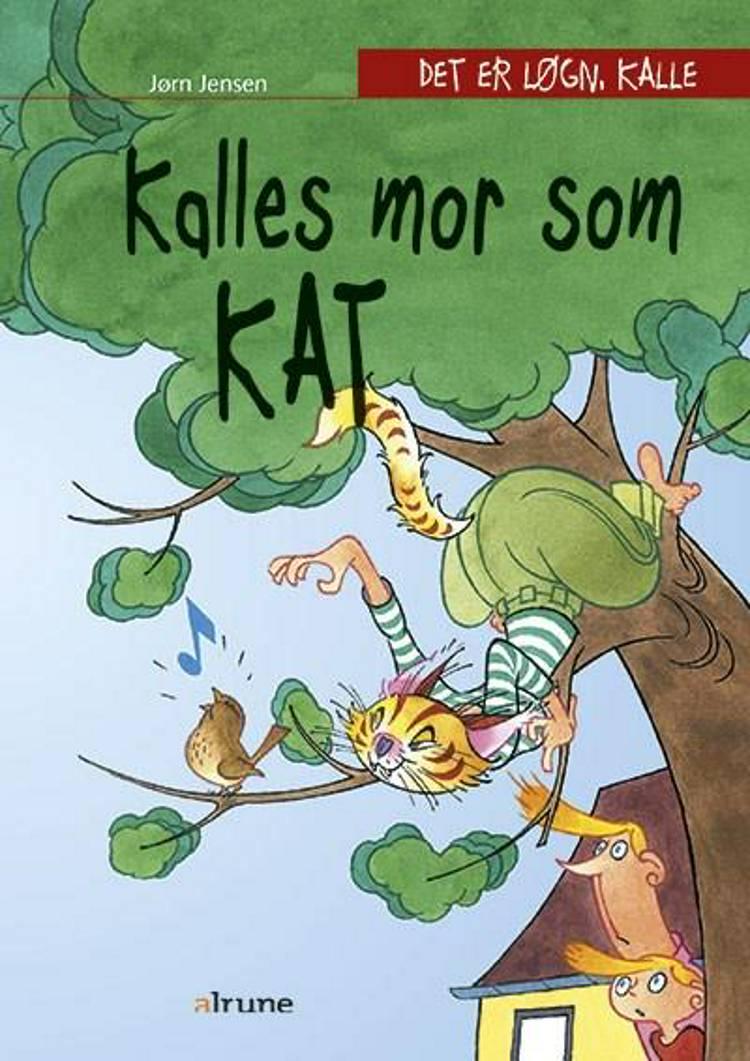 Kalles mor som kat af Jørn Jensen