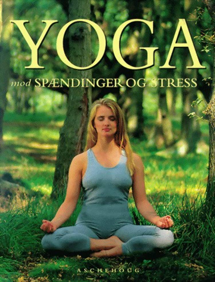 Yoga mod spændinger og stress af Shivapremananda