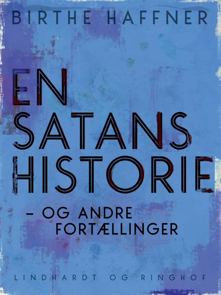 En satans historie - og andre fortællinger af Birthe Haffner