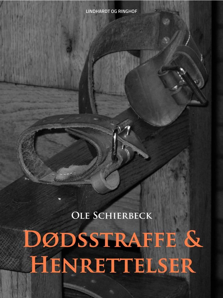 Dødsstraffe og henrettelser af Ole Schierbeck