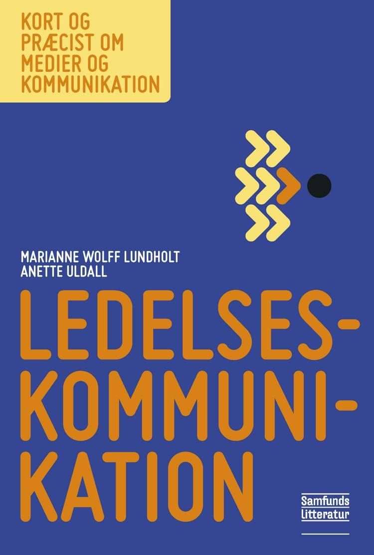 Ledelseskommunikation af Marianne Wolff Lundholt og Anette Uldall