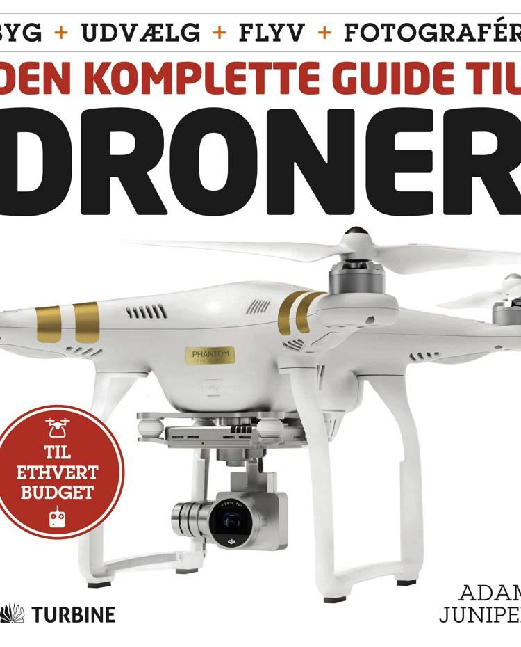 Den komplette guide til droner af Adam Juniper