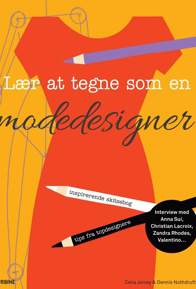 Lær at tegne som en modedesigner af Celia Joicey og Dennis Nothdruft