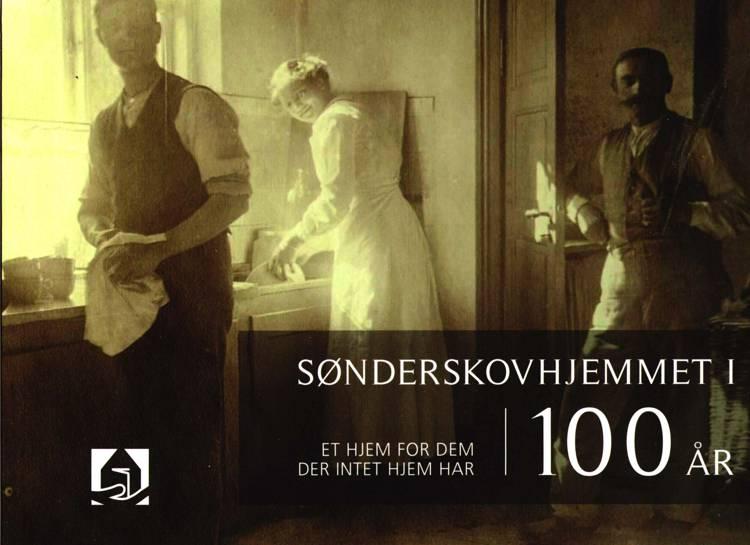 Sønderskovhjemmet i 100 år af Abelone Glahn