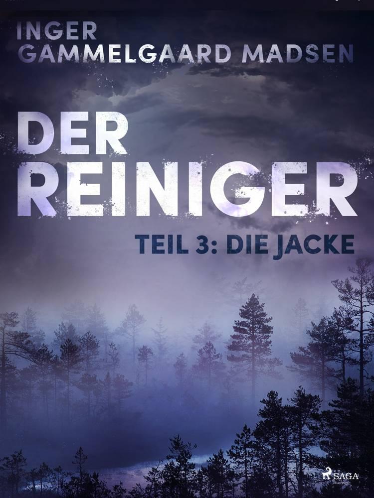 Der Reiniger: Die Jacke - Teil 3 af Inger Gammelgaard Madsen