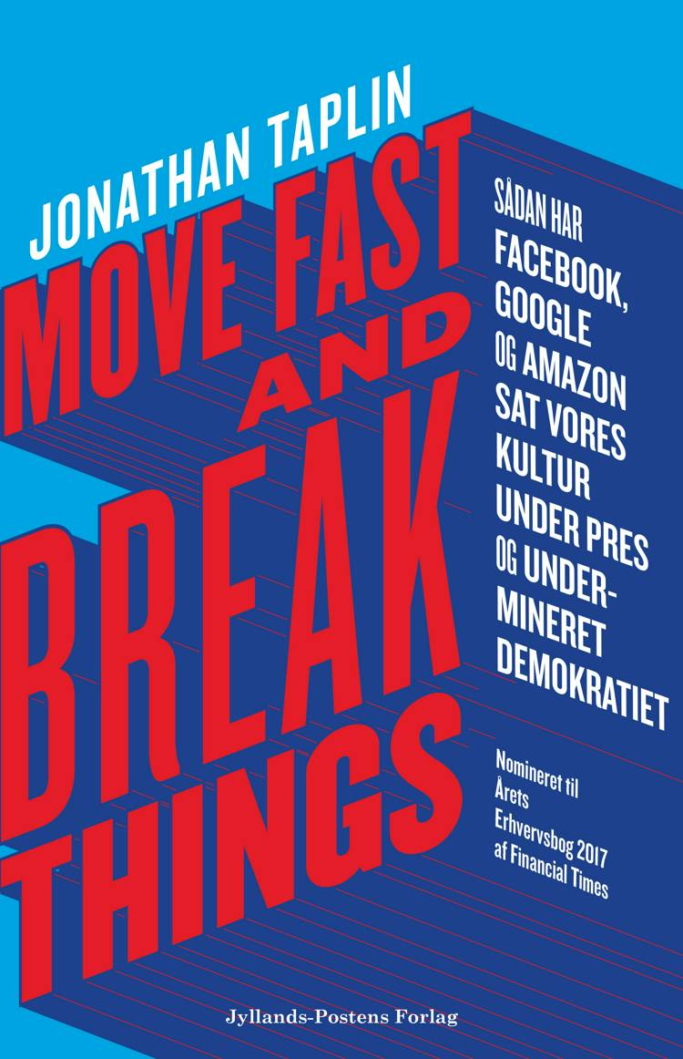Move fast and break things af Jonathan Taplin