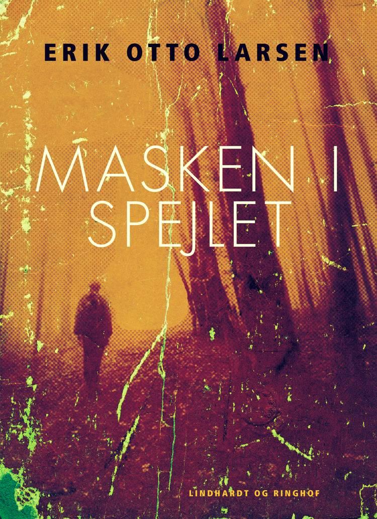 Masken i spejlet af Erik Otto Larsen