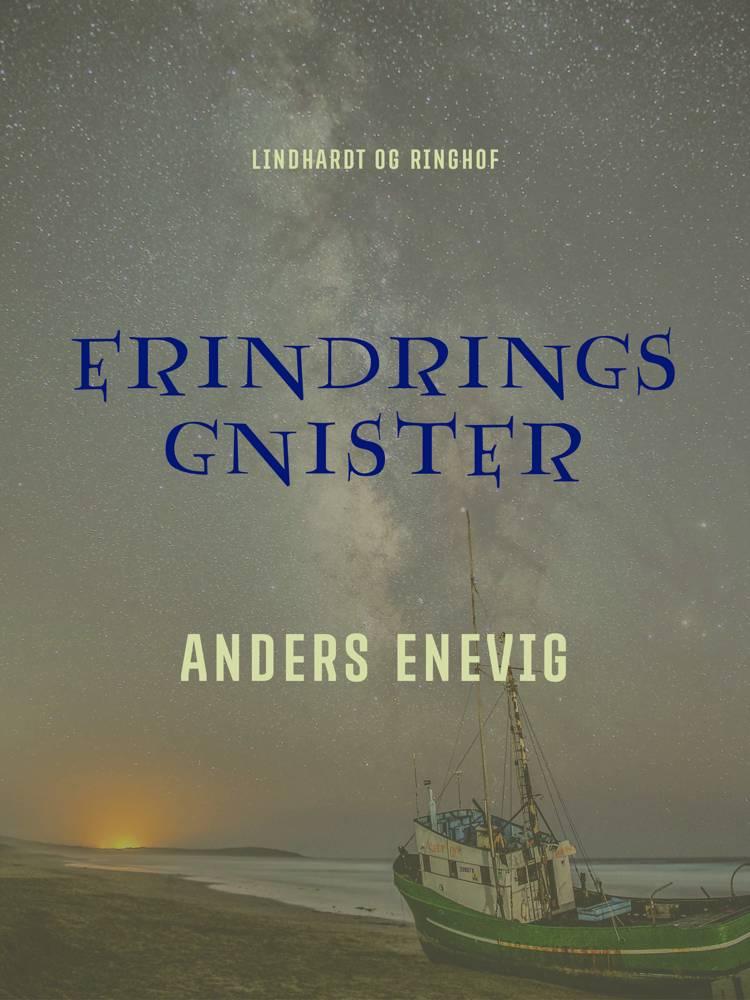Erindringsgnister af Anders Enevig
